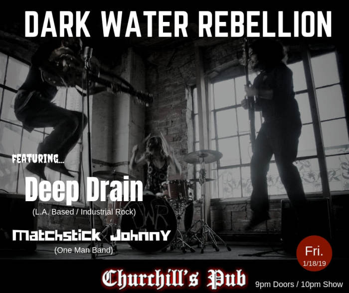 Dark Water Rebellion, Deep Drain, Matchstick Johnny