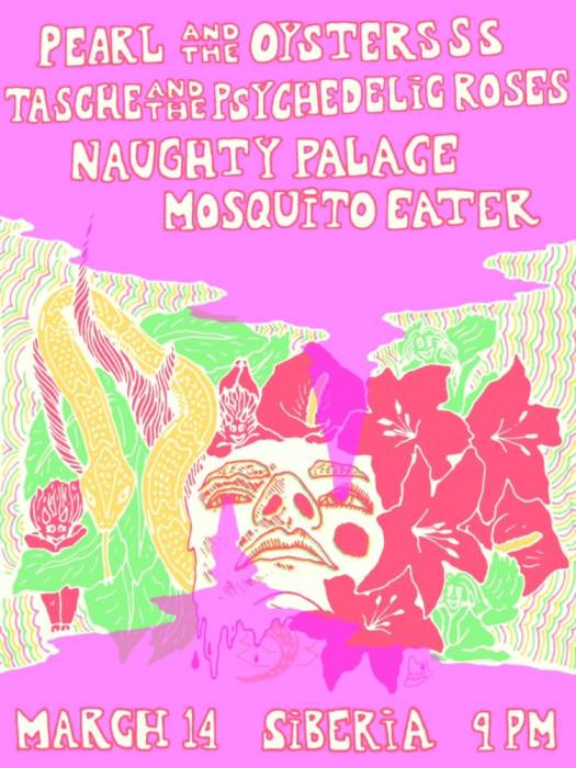 Tasche & The Psychedelic Roses, Pearl and The Oysters, Mosquito Eater, Naughty Palace