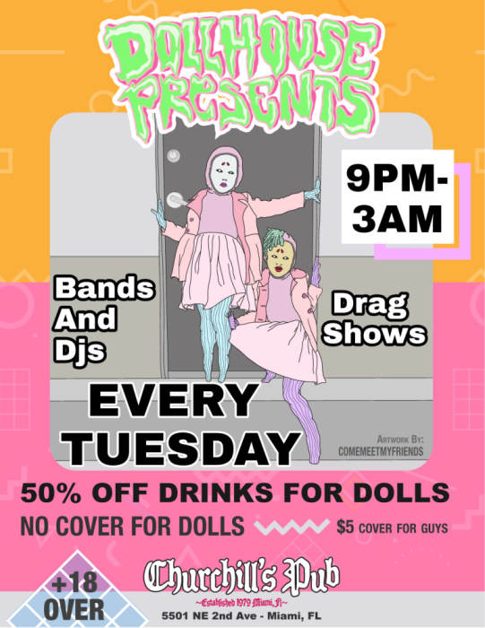 Dollhouse Presents... Bands, DJs, Drag show. No Cover & 1/2 off drinks for dolls