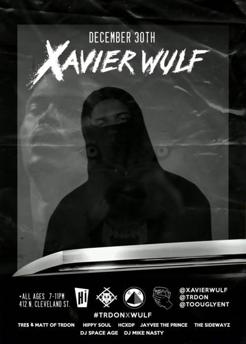 Xavier Wulf / Tre$ & Matt of TRDON / The Sidewayz / Hippy Soul / JayVee ThePrince & more