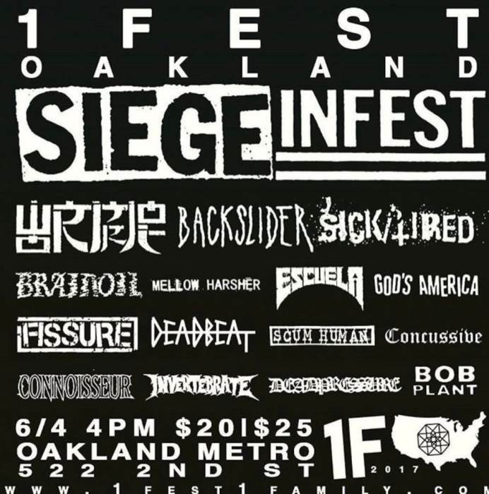 1FEST:  Oakland w/ Siege, INFEST,  Wormrot