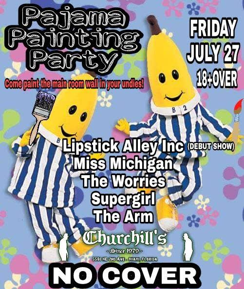 Pajama Painting Party with Lipstick Alley Inc. (DEBUT SHOW), The Worries, Miss Michigan, The Arm, Supergirl