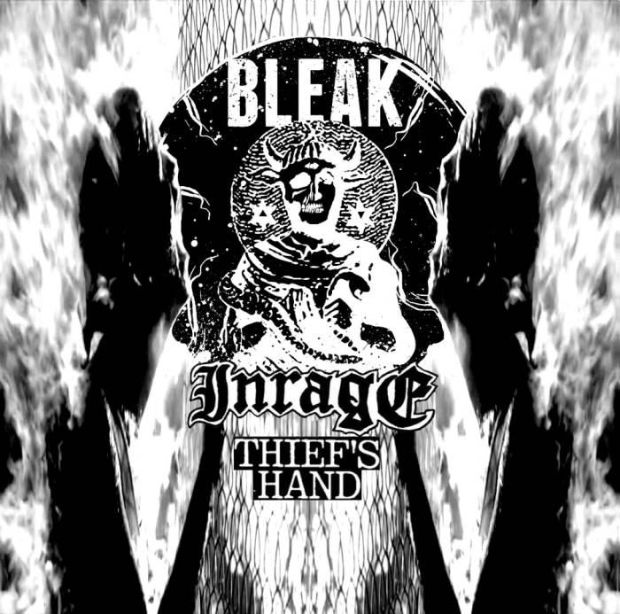 BLEAK : INRAGE : THEIF