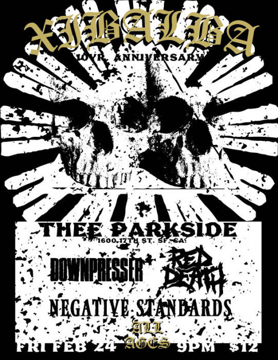Xibalba (10 year anniversary show!), Downpresser, Red Death, Negative Standards, Outlet