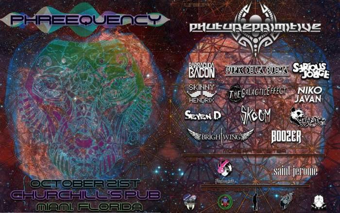 PHreeQuency presents PHUTUREPRIMITIVE, The Galactic Effect, Serious Jorge, Skinny Hendrix, Skoom, Seven D, Niko Javan, Barracuda Bacon, Funk de la Cueva, Brightwing, Panda, Boozer, & Mugrill