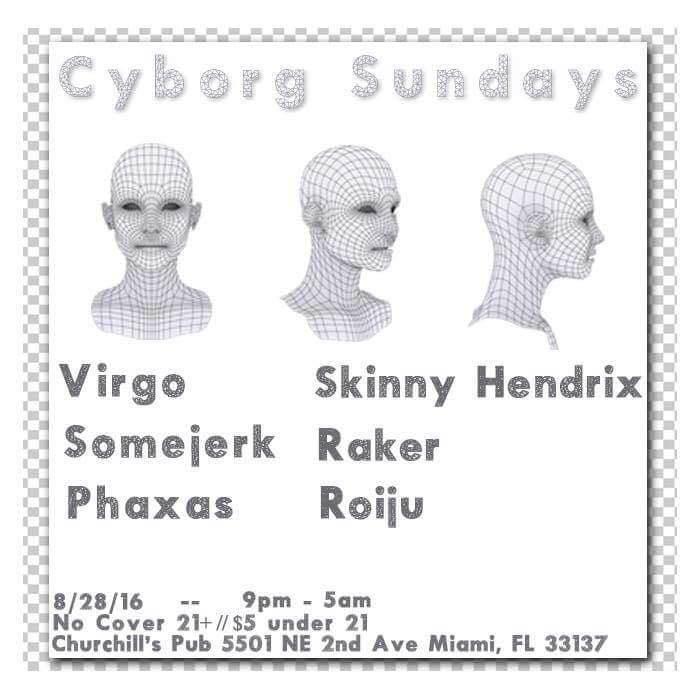 Cyborg Sundays with Virgo, Somejerk, Phaxas, Skinny Hendrix, Raker, Roiju