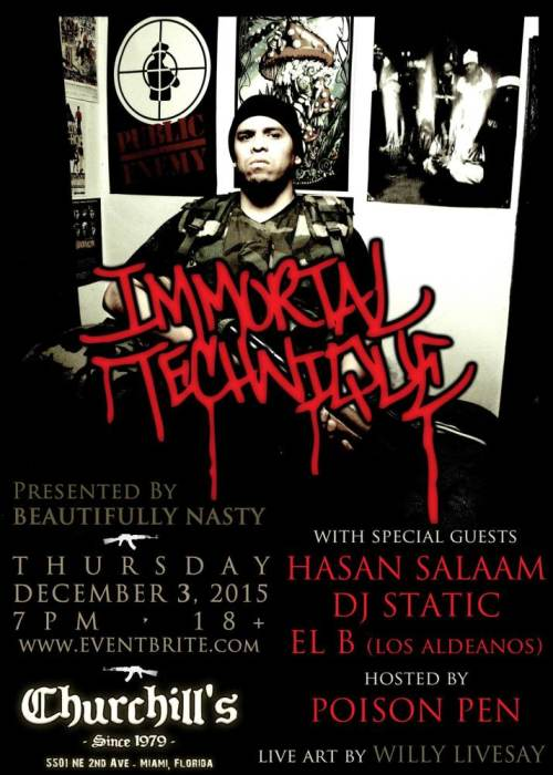 Beautifully Nasty Presents IMMORTAL TECHNIQUE with special guests HASAN SALAAM, EL B (Los Aldeanos), DJ STATIC, hosted by POISON PEN, Live Art By Willy Livesay