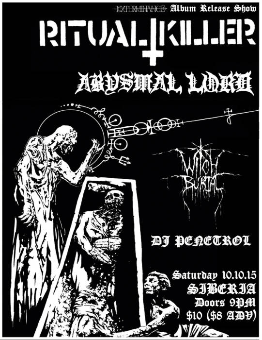 RITUAL KILLER (EXTERMINANCE - Record Release Show!) | ABYSMAL LORD | Witch Burial | DJ Penetrol