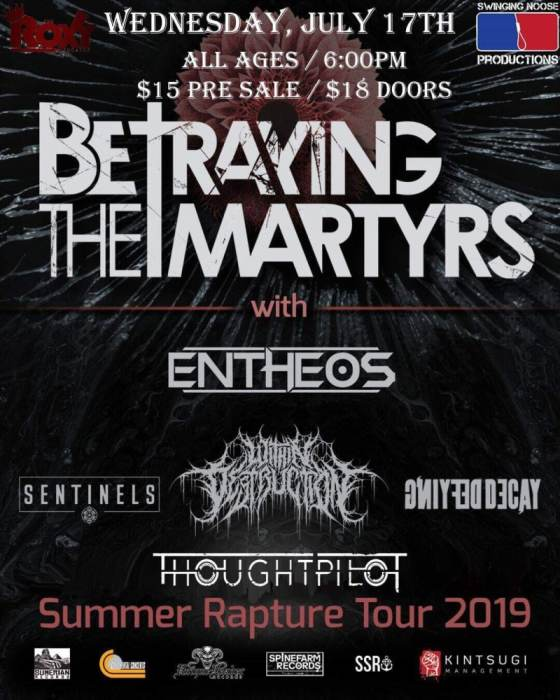 Betraying the Martyrs, Entheos, Within Destruction, Sentinels, Defying Decay, ThoughtPilot