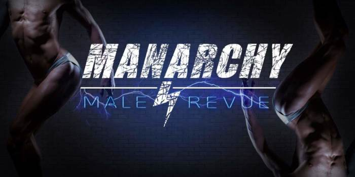 Manarchy! (Male Revue) Public · Theater · by Manarchy