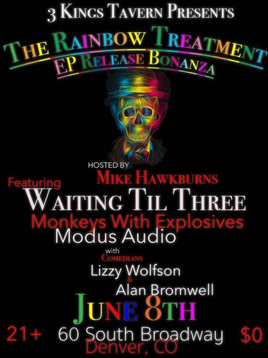 THE RAINBOW TREATMENT, WAITING TIL THREE,MONKEYS WITH EXPLOSIVES, MODUS AUDIO
