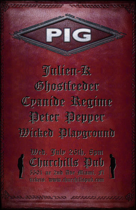 PIG with special guests Julien-K (featuring members of Orgy), Ghostfeeder, Cyanide Regime, Peter Pepper, & Wicked Playground