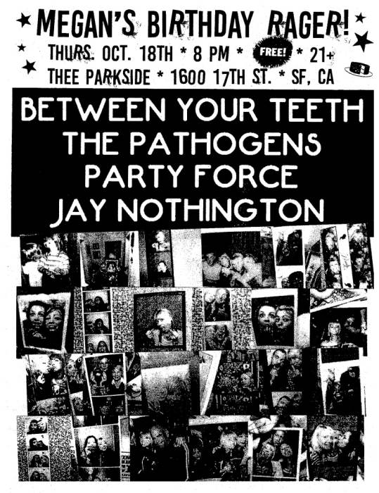 Between Your Teeth, The Pathogens, Party Force, Jay Nothington