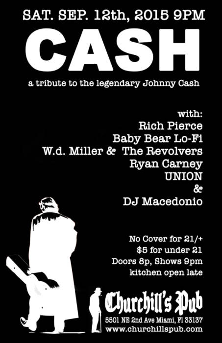 CASH - a tribute to the legendary Johnny Cash with Rich Pierce, Baby Bear Lo-Fi, W.d. Miller & The Revolvers, Ryan Carney, UNION, and DJ Macedonio. No Cover!