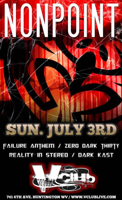 NONPOINT / Failure Anthem / Zero Dark Thirty / Reality in Stereo / Dark Kast