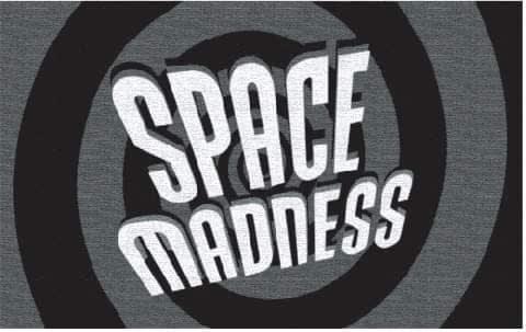 SPACE MADNESS, GIARDIA