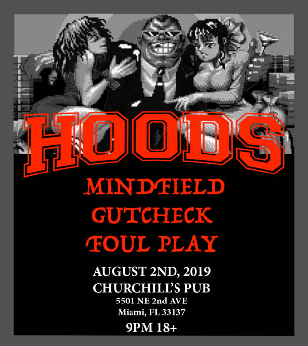 Hoods, Gutcheck, Foulplay, Mindfield