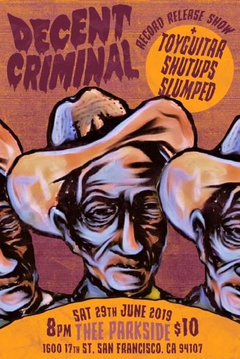 Decent Criminal, toyGuitar, Shutups, Slumped