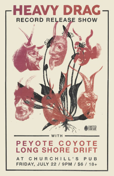 HEAVY DRAG (Album Release Show) with special guests Peyote Coyote, Long Shore Drift