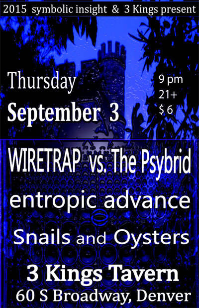 WIRETAP VS. THE PSYBRID, ENTROPIC ADVANCE, SNAILS AND OYSTERS