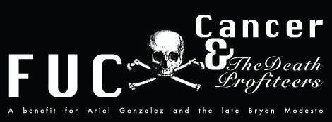 Fuck Cancer & The Death Profiteers! A benefit for Ariel Gonzalez & Bryan Modesto