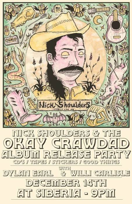 Nick Shoulders & Ok Crawdad (Record Release) | Dylan Earl | Willi Carlisle