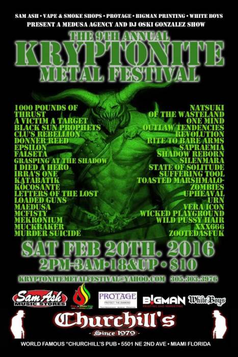 The 9th Annual Kryptonite Metal Festival sponsored  by Sam Ash • Vape & Smoke Shops • Protage • White Boys • Sat Feb 20th at Churchill