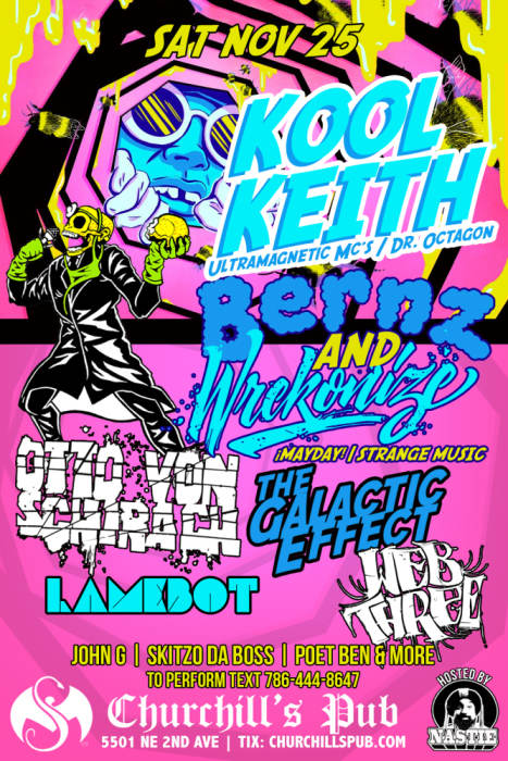 Bermuda Triangle Festival ft. Kool Keith, Bernz (mayday), Wreckonize (mayday), Otto Von Schirach (bermuda triangle Family), The Galactic Effect,  Web 3 (Telle Crooks forever ), Lame Bot (Strange Music), John G,  Skitzo The Boss, benny The poet, Yung Skirt, Ozzy Apollo