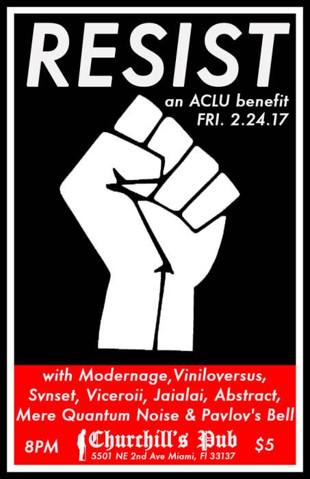 RESIST - an ACLU benefit with Svnset, Viceroii, Jaialai, Modernage, Viniloversus, Mere Quantum Noise, Pavlov