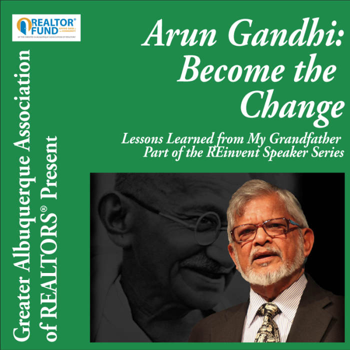 Arun Gandhi: Become the Change