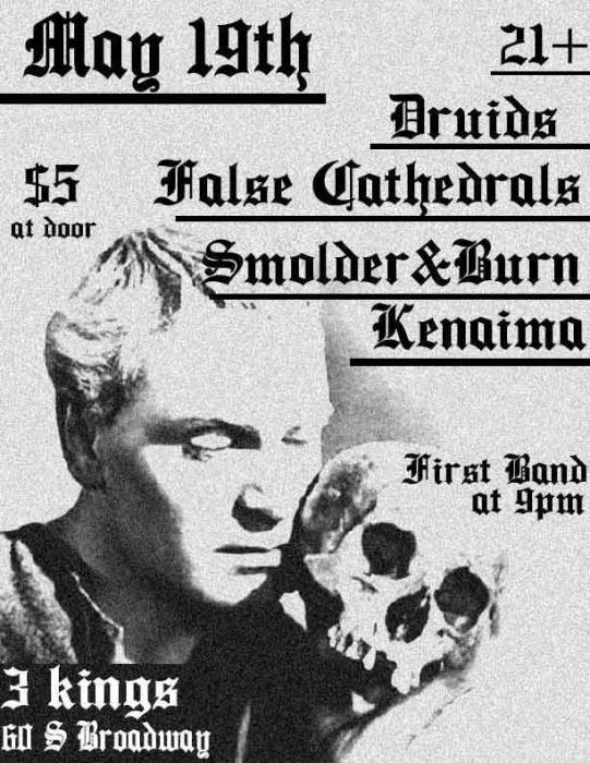 Druids / False Cathedrals / Smolder & Burn / Kenaima