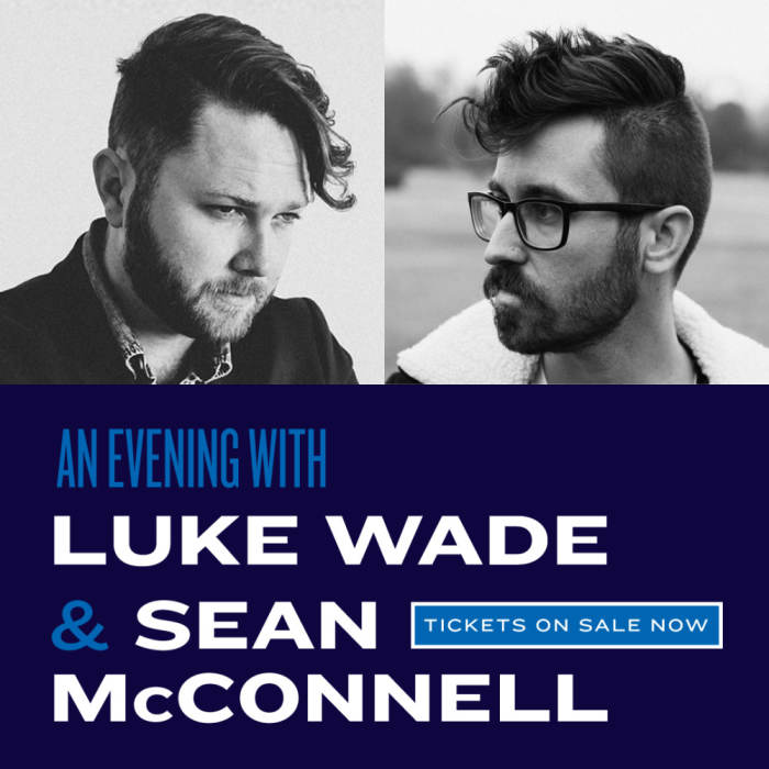 An evening with Sean McConnell and Luke Wade