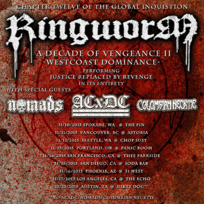 Ringworm, ACXDC, Nomads, Colombian Necktie