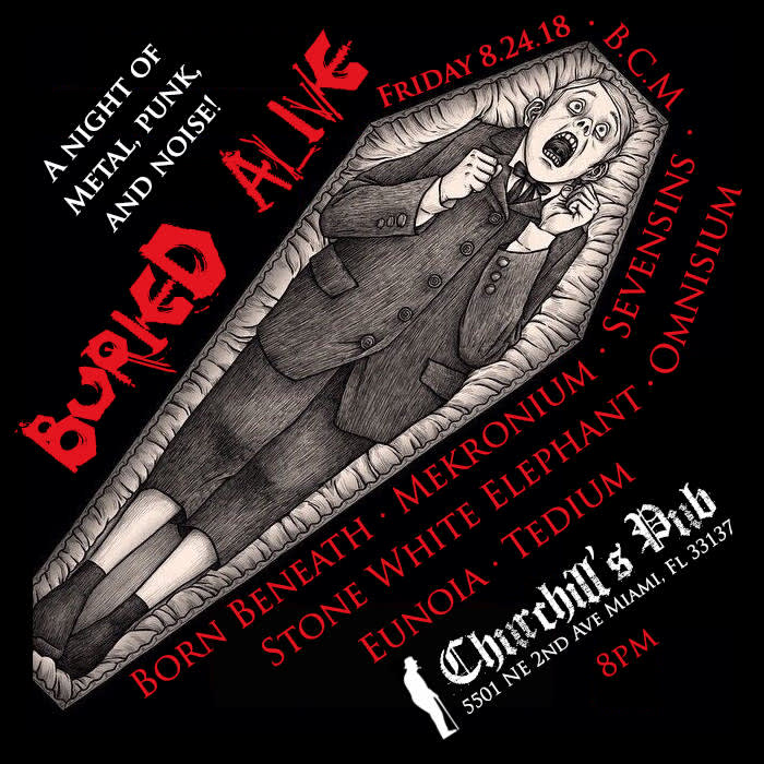 BURIED ALIVE - Metal, Punk, & Noise fest with B.G.M., Born Beneath, Sevensins, Omnisium, Alloy, Ira