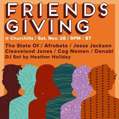 FRIENDSGIVING - Afrobeta, The State Of, Cleaveland Jones, Jesse Jackson, Cog Nomen, Denabi