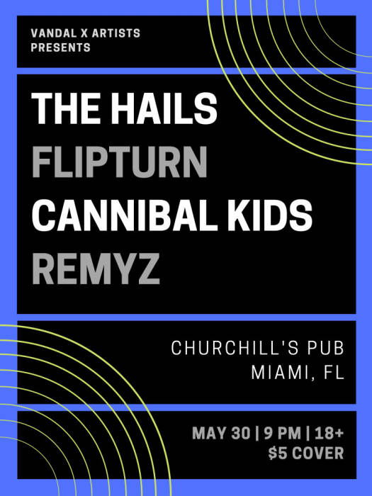 The Hails, flipturn, Cannibal Kids, Remyz