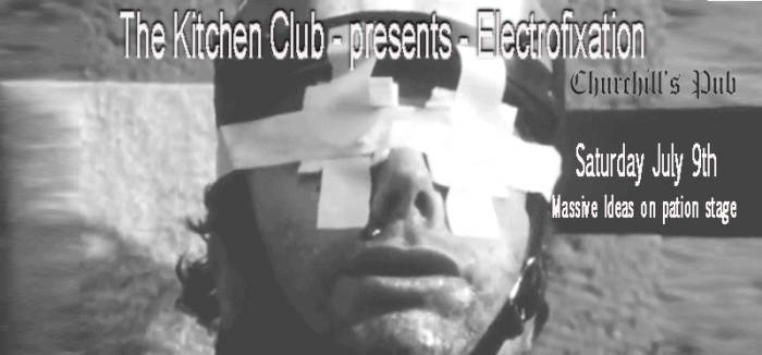 The Kitchen Club presents - ELECTROFIXATION with 16bit, Sinsekt, Armada!, Massive Ideas, hosted by the Notorious Nastie