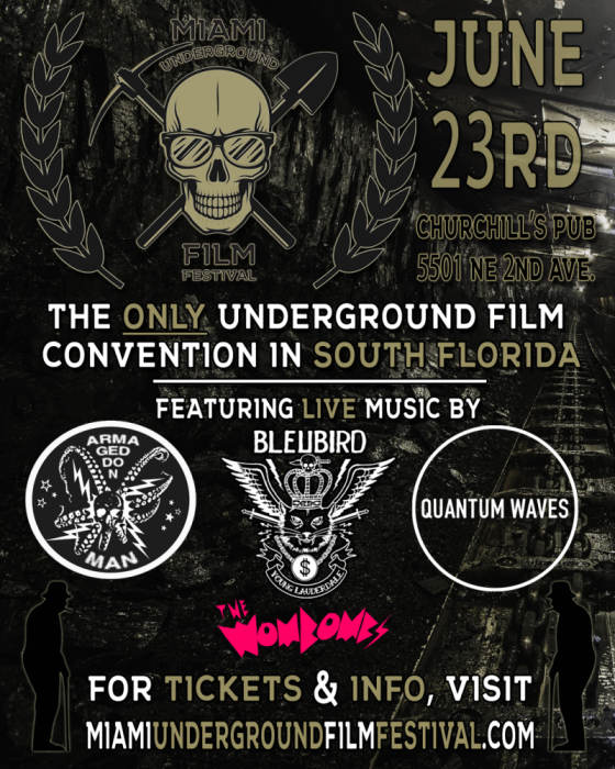 The M.U.F.F. - Miami Underground Film Festival - Screening over 20 independent films, guest speakers, discussion panels, awards ceremony, and live music with The Wombombs, Bluebird, Armageddon Man, & Quantum Waves