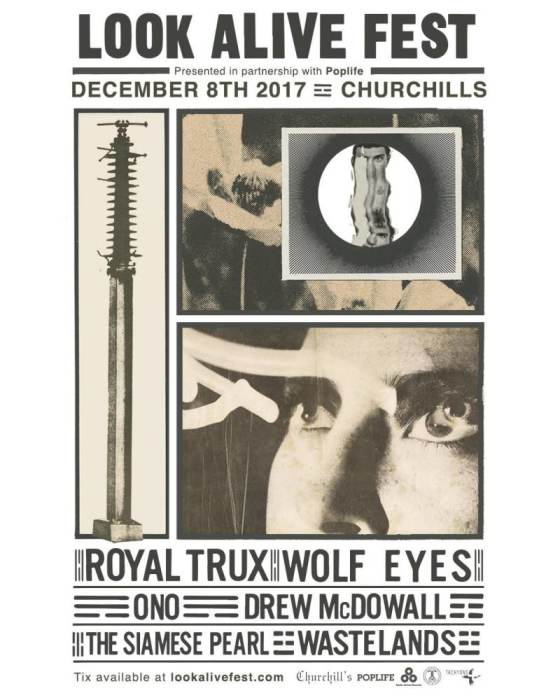 Look Alive Fest 2017 - Royal Trux, Wolf Eyes, Ono, Drew McDowall, Wastelands, The Siamese Pearl, Visuals by Tachyons + and Secret Celluloid Society