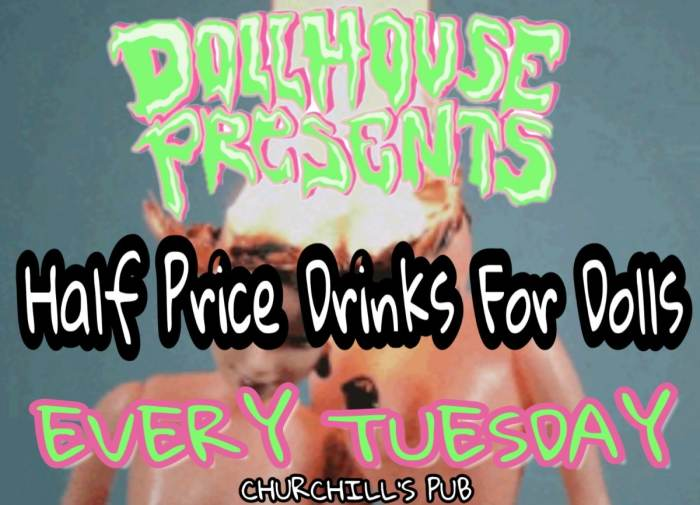 Dollhouse Presents... No Cover and 1/2 off drinks for dolls!