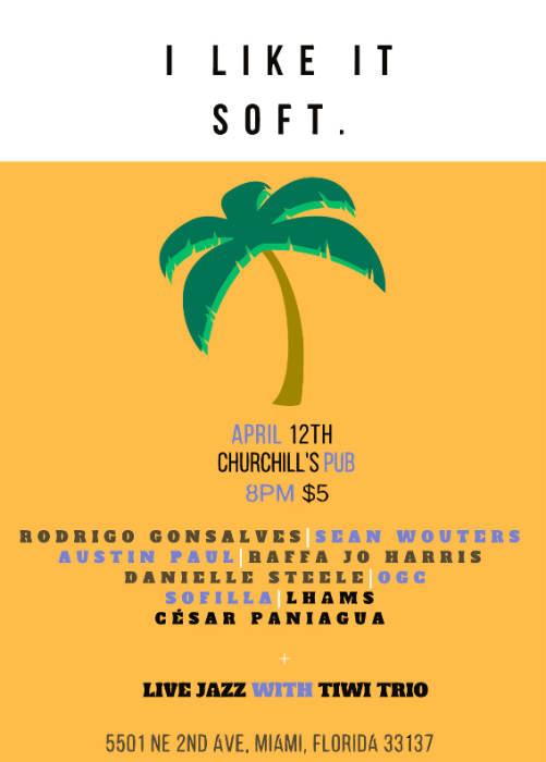 I like it Soft... with Taylor Vega Jazz Trio, Rodrigo Gonsalves, Sean Wouters, Austin Paul, Lhams, Raffa Jo Harris, Danielle Steele, OGC, Sofilla, César Paniagua