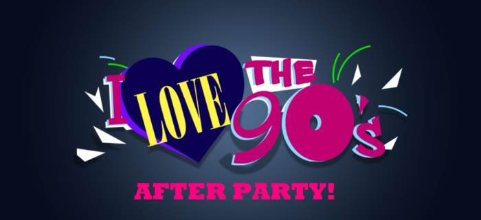 I Love The 90s After Party! W/ Dj