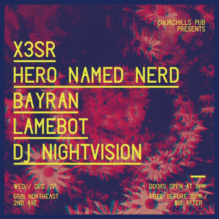 X3SR, Hero Named Nerd, Bayran, Lamebot, DJ Night Vision