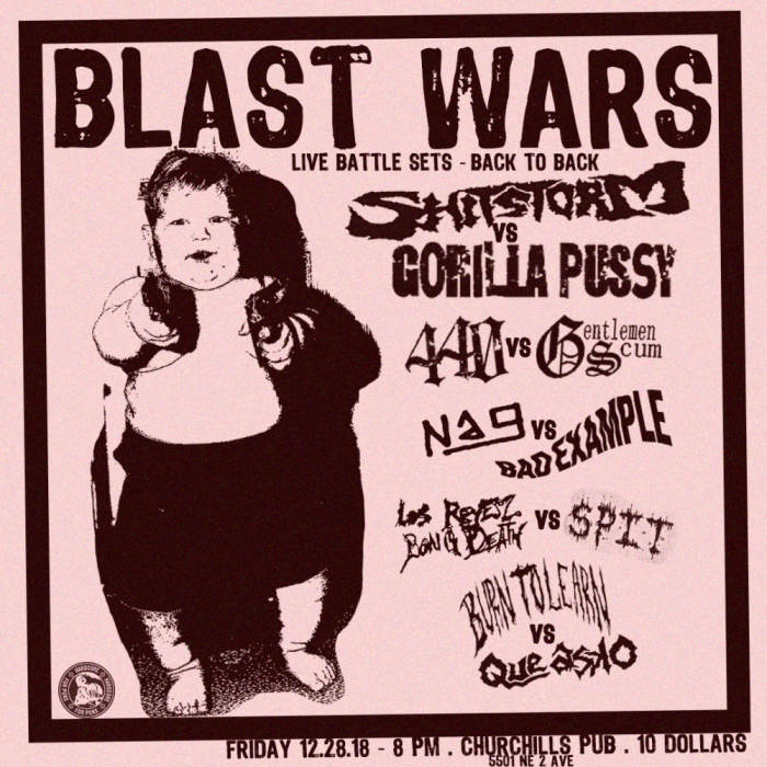 Blast Wars! Gorilla Pussy, Shitstorm, 440, Gentlemen Scum, Nag, Bad Example, Burn to Learn, Que Asko, LRBD, Spit