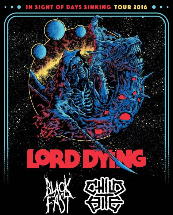 Lord Dying | Black Fast | Child Bite | TBA