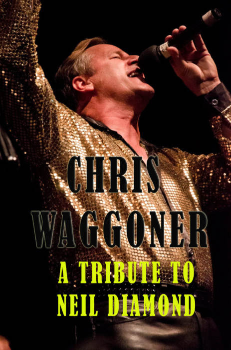 Play Me - A Tribute to Neil Diamond with Chris Waggoner