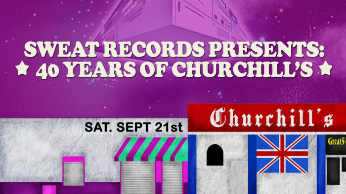 Sweat Records Presents #40YearsOfChurchills