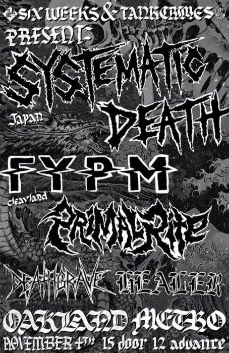 Systematic Death (Japan). FuckYouPayMe (Cleveland). Primal Rite. Deathgrave. Healer.