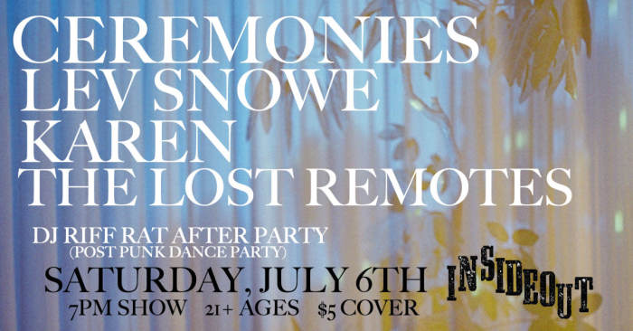 Ceremonies * Lev Snowe * KAREN * The Lost Remotes