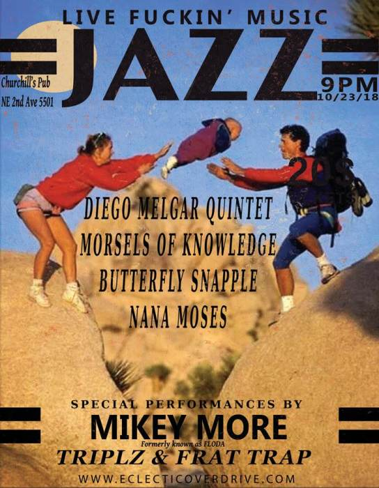 Free Jazz / Hip Hop night with Mikey More, Diego Melgar Quintet, Butterfly Snapple, Nana Moses, Morsels of Knowledge, TriplZ, Kewbrik + Linden